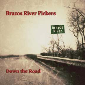 CD Brazos River Pickers Down the Road